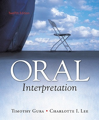 Oral Interpretation By Gura, Timothy/ Lee, Charlotte I.