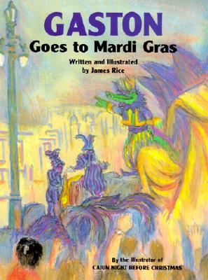 Gaston Goes to Mardi Gras By Rice, James